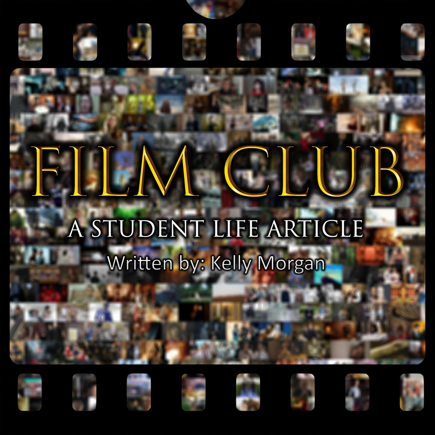 Film club, now entering its second year, is a chance for students to explore cinematography.