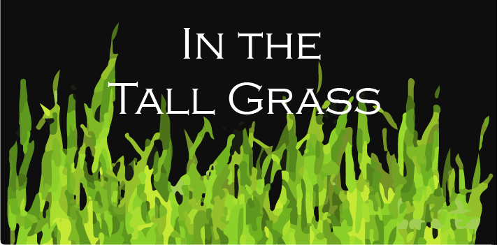"There's No Escaping ""In the Tall Grass"""